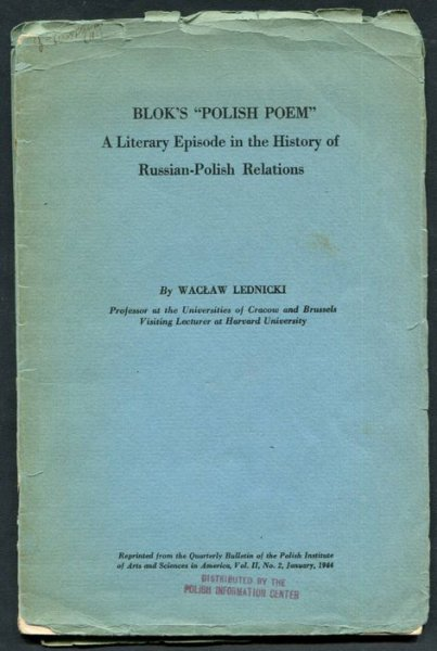 Lednicki Wacław - Blok's Polish poem. A literary episode in the history of Russian-Polish relations.