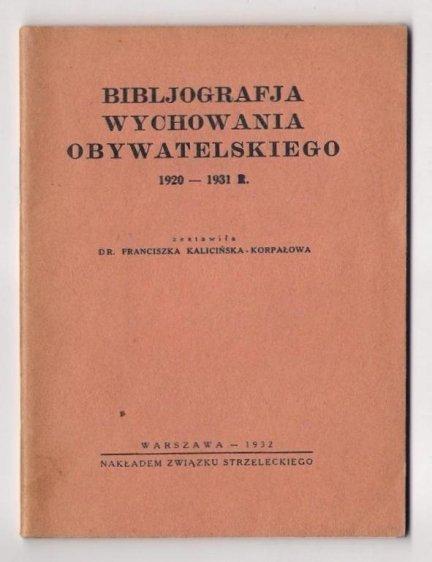 Kalicińska-Korpałowa Franciszka - Bibljografja Wychowania Obywatelskiego 1920-1931 r.