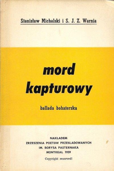 Michalski Stanisław, Warnia S. J. Z.  - Mord kapturowy. Ballada bohaterska.
