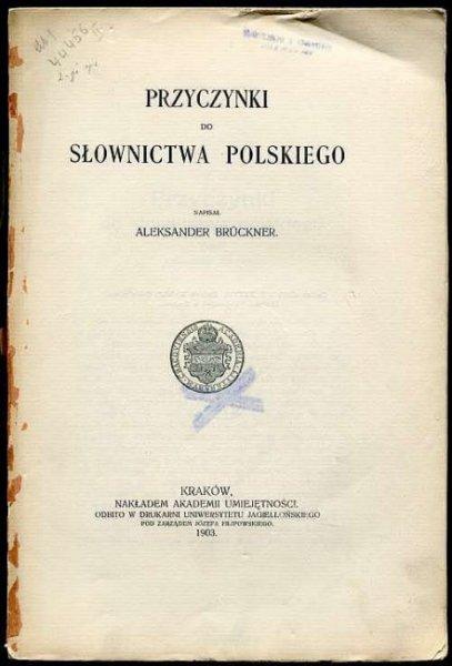 Bruckner Aleksander - Przyczynki do słownictwa polskiego