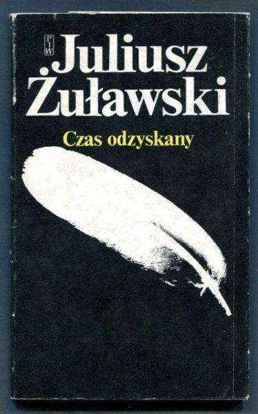 Żuławski Juliusz - Czas odzyskany.