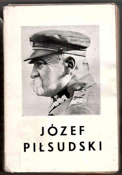 Cepnik Henryk - Józef Piłsudski. Twórca niepodległego Państwa Polskiego. Zarys życia i działalności.