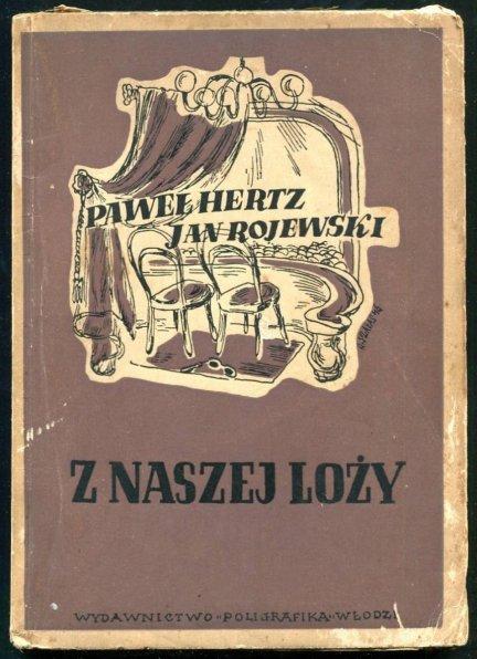 Hertz Paweł, Rojewski Jan - Z naszej loży. [Okładkę proj. Roman Szałas]