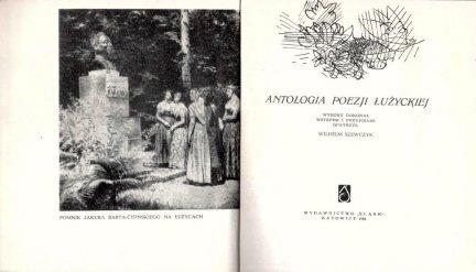 Antologia poezji łużyckiej. Wyboru dokonał, wstępem i przypisami opatrzył Wilhelm Szewczyk