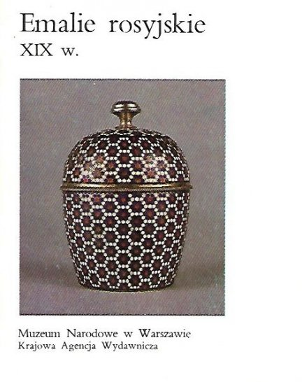[katalog]. Muzeum Narodowe w Warszawie. Czarnowski Stanisław - Emalie rosyjskie XIX w.