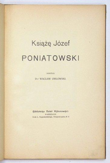 ORŁOWSKI Wacław - Książę Józef Poniatowski.
