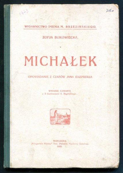 Bukowiecka Zofja - Michałek. Opowiadanie z czasów Jana Kazimierza. Wyd. IV z 3 ilustracjami S.B.