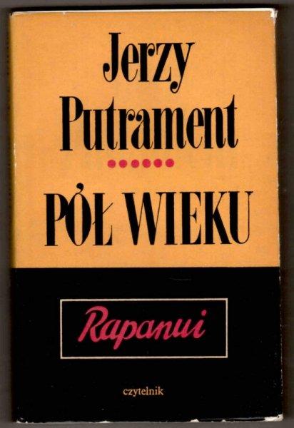 Putrament Jerzy - Pół wieku. Rapanui