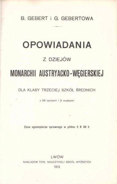 Gebert B., Gebertowa - Opowiadania z dziejów monarchii austriacko-węgierskiej dla klasy III szkół średnich.