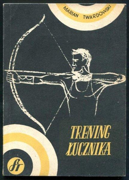 Twardowski Marian - Trening łucznika