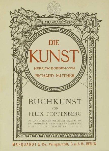 POPPENBERG Felix — Buchkunst. Mit zahlreichen Vollbildern, zum Teil in Tondruck und vielen Vignetten und Zierleisten.
