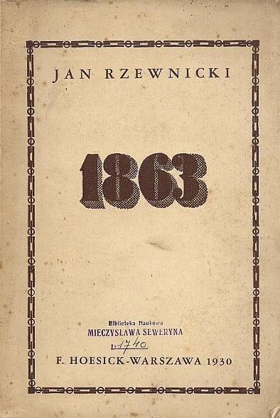 Rzewnicki Jan - 1863. Obrazy sceniczne z powstania styczniowego. Trylogja: I. Przed burzą. II. Błyski. III. Zdeptana...