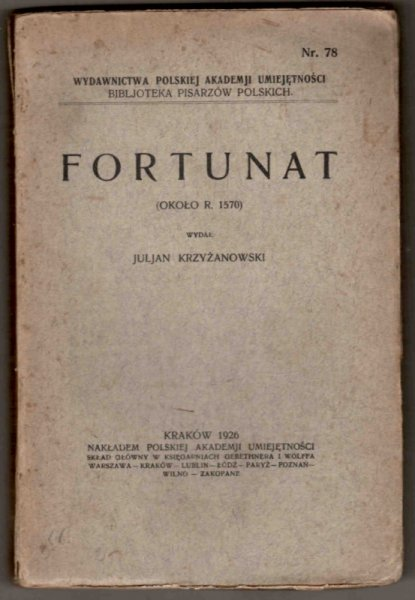 Fortunat (około r. 1570). Wyd. J.Krzyżanowski. [Biblioteka Pisarzów Polskich]