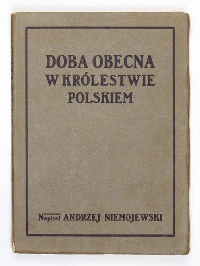 NIEMOJEWSKI Andrzej - Doba obecna w Królestwie Polskiem.