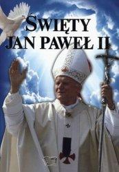 ŚWIĘTY JAN PAWEŁ II (NIEBIESKA OKŁADKA)