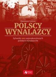 POLSCY WYNALAZCY SYLWETKI 100 NAJZNAKOMITSZYCH POLSKICH WYNALAZCÓW