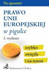 PRAWO UNII EUROPEJSKIEJ W PIGUŁCE WYD. 3