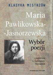 MARIA PAWLIKOWSKA-JASNORZEWSKA WYBÓR POEZJI KLASYKA MISTRZÓW