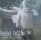 The Padded Cell - Parched And Starving (LP)