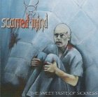 Scarred Mind - The Sweet Taste Of Sickness (CD)