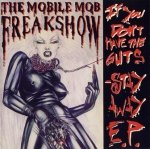 The Mobile Mob Freakshow - If You Don't Have The Guts - Stay Away E.P. (CD)