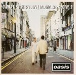 Oasis - (What's The Story) Morning Glory?  (CD)
