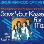 Brotherhood Of Man - Save Your Kisses For Me (7)
