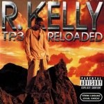 R. Kelly - TP.3 Reloaded (CD)