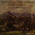 Treorchy Male Choir - Blessed, The World That Sings..... (LP)