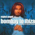 Mykel Angel Presents Bombay To Ibiza World Of ChillOut Lounge (CD)