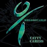 Catty Caress - Regroovable (CD)