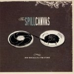 The Spill Canvas - No Really, I'm Fine (CD)