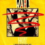 Wah! - Hope (I Wish You'd Believe Me) (7'')