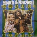 Mouth & MacNeal - You-Kou-La-Le-Lou-Pie / Let Your Life Lead By Love (7'')