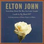 Elton John - Something About The Way You Look Tonight / Candle In The Wind 1997 (Maxi-CD)