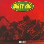 Dirty Rig - Rock Did It (CD+DVD)