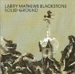 Larry Mathews Blackstone - Solid Ground (CD)