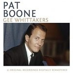 Pat Boone - Gee Whittakers 21 Original Recordings Digitally Remastered (CD)