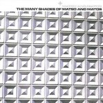 Mateo And Matos - The Many Shades Of Mateo And Matos (CD)