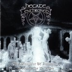 Hecate Enthroned - The Slaughter Of Innocence, A Requiem For The Mighty (CD)