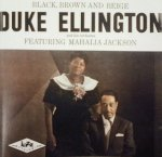 Duke Ellington And His Orchestra Featuring Mahalia Jackson - Black, Brown And Beige (CD)