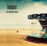 Budapest - Too Blind To Hear (CD)