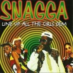 Snagga - Line Up All The Girls Dem (CD)