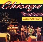 Chicago - Live in Concert (Maxi-CD)