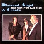 Diamond, Angel & Crooks - More Where That Came From (CD)