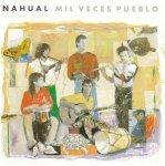 Nahual - Mil Veces Pueblo (CD)