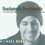 Michael Berk - Unashamedly Questionable (CD)
