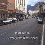 Matt Stivers - Songs From Front Street (CD)