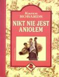 Karen Robards - Nikt Nie Jest Aniołem