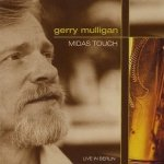 Gerry Mulligan - Midas Touch Live In Berlin (CD)